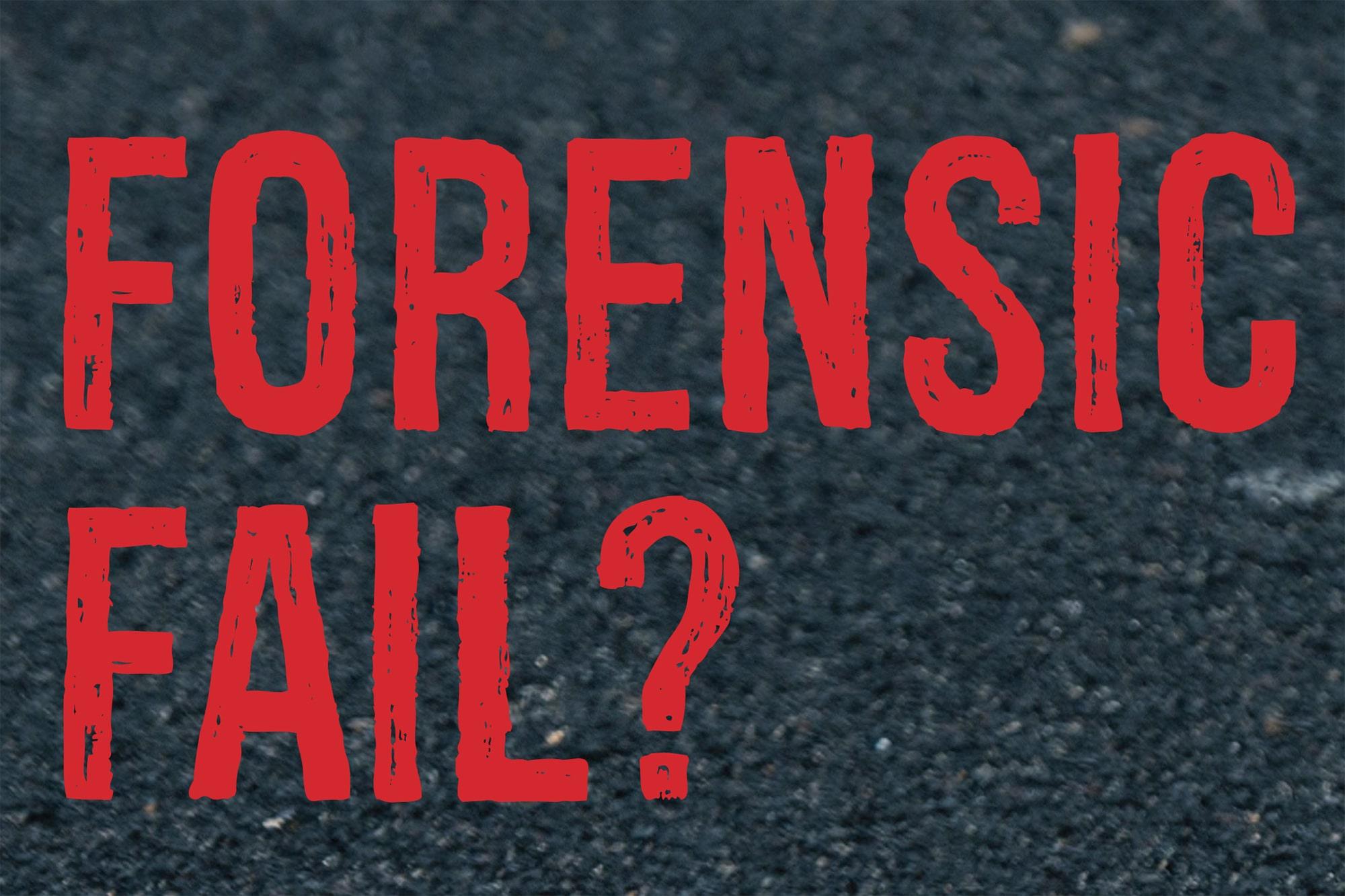 Forensic Fail