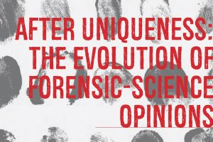 After Uniqueness: The Evolution of Forensic Science Opinions