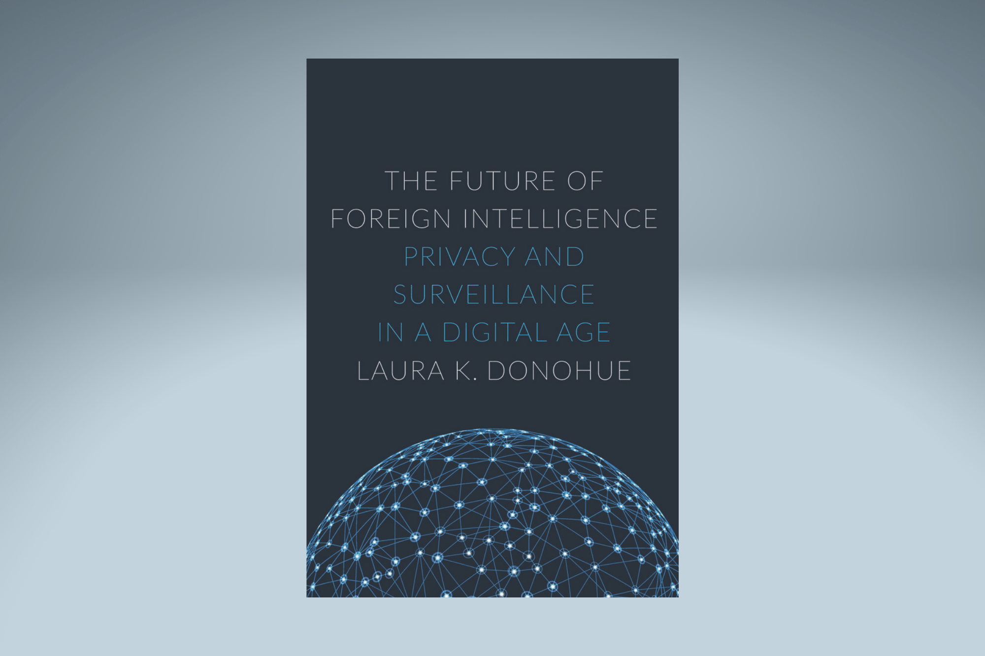 """Cover of book """"The Future of Foreign Intelligence"""""""